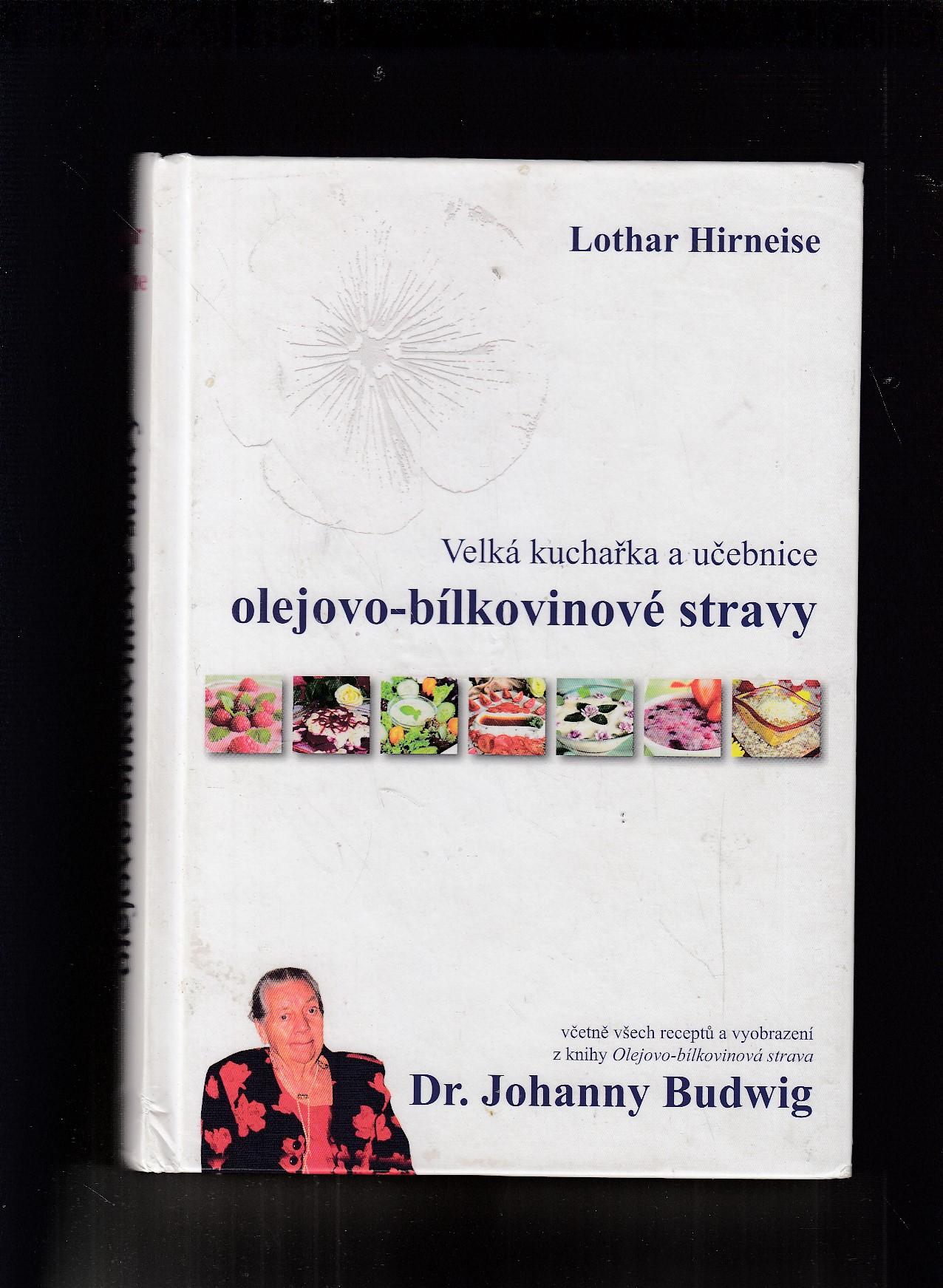 Hirneise Lothar Budwig Johanna Velka Kucharka A Ucebnice Olejovo Bilkovinove Stravy Antikvariat Dana Kurovce