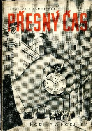 Schneider - Přesný čas. Hodiny a hodinky - Antikvariát Dana Kurovce ab0090fad4