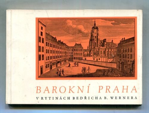 Kubiček Alois - Barokní Praha v rytinách B. B. Wernera - Antikvariát ... ca25216a46